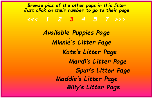 Text Box: Browse pics of the other pups in this litter
